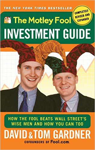 The Motley Fool Investment Guide by Motley Fool